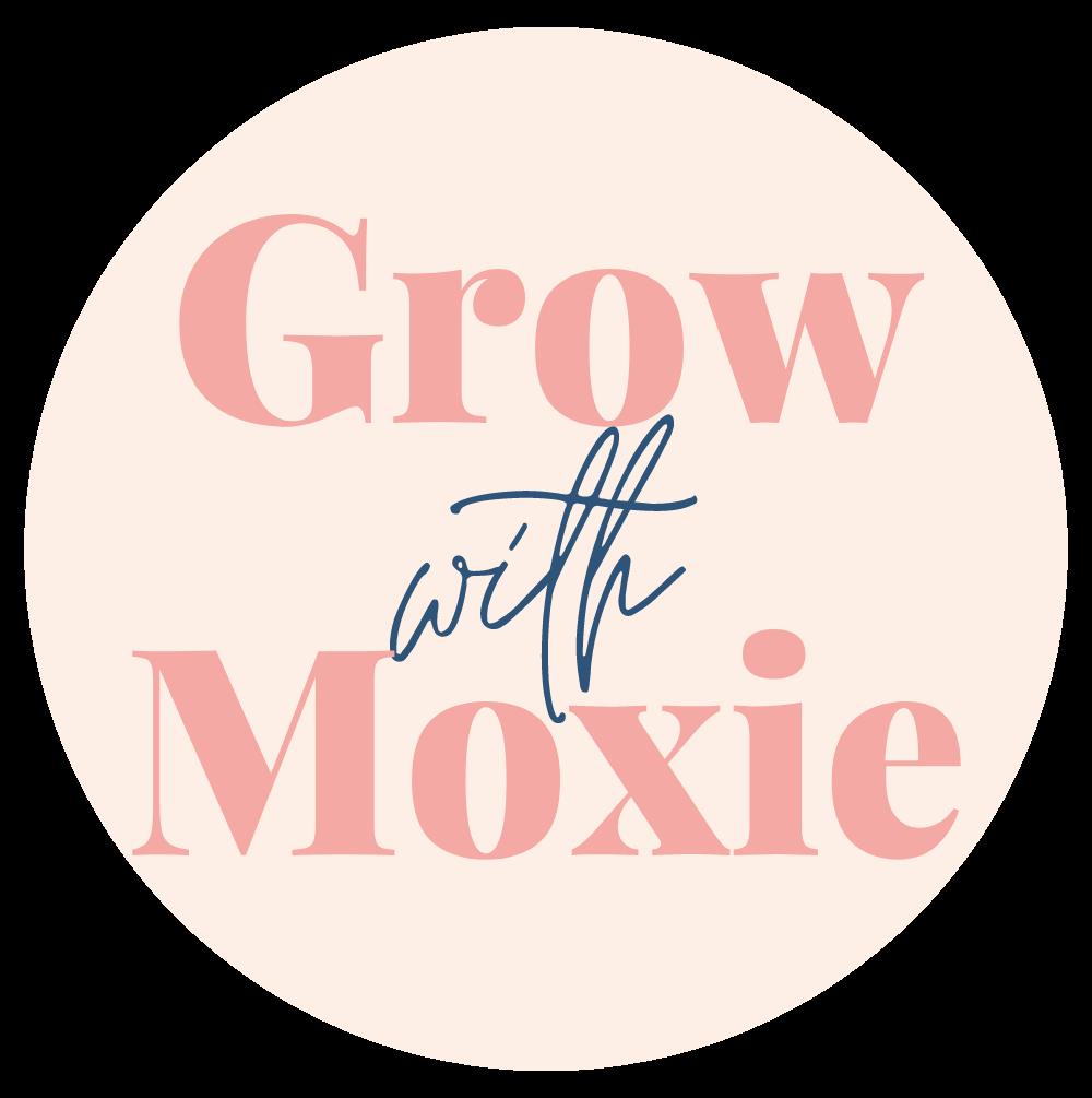 Grow with Moxie